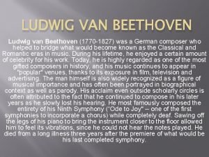 LUDWIG VAN BEETHOVEN Ludwig van Beethoven 1770 1827