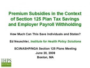 Premium Subsidies in the Context of Section 125