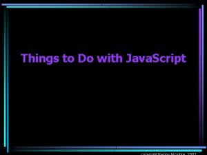 Things to Do with Java Script Things to