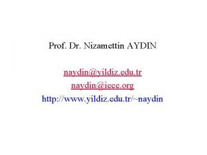 Prof Dr Nizamettin AYDIN naydinyildiz edu tr naydinieee