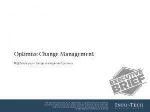 Optimize Change Management Rightsize your change management process