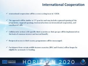 International Cooperation International cooperation will be a crosscutting