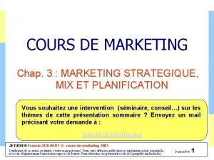 COURS DE MARKETING Chap 3 MARKETING STRATEGIQUE MIX