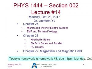 PHYS 1444 Section 002 Lecture 14 Monday Oct