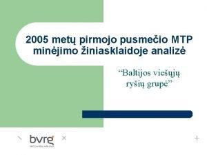 2005 met pirmojo pusmeio MTP minjimo iniasklaidoje analiz