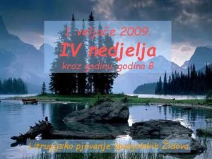 1 veljae 2009 IV nedjelja kroz godinu godina