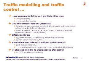 Traffic modelling and traffic control are necessary for