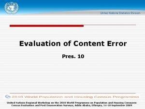 Evaluation of Content Error Pres 10 United Nations