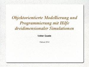 Objektorientierte Modellierung und Programmierung mit Hilfe dreidimensionaler Simulationen