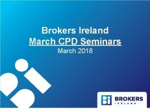 Brokers Ireland March CPD Seminars March 2018 Compliance