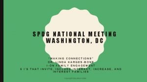 SPDG NATIONAL MEETING WASHINGTON DC MAKING CONNECTIONS DR