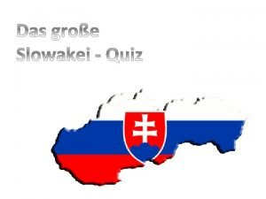 Wo liegt die Slowakei a b c d
