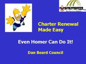 Charter Renewal Made Easy Even Homer Can Do
