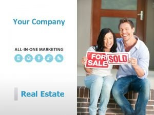 Your Company Real Estate Your Company can help