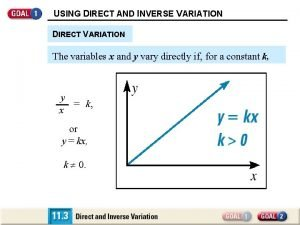 USING DIRECT AND INVERSE VARIATION DIRECT VARIATION The