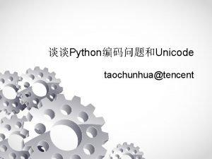 PythonUnicode taochunhuatencent outline Unicode Pythonstrunicode Json Unicode Ascii