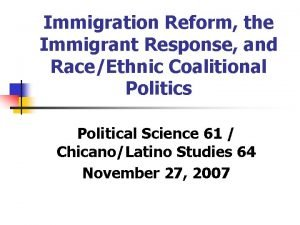 Immigration Reform the Immigrant Response and RaceEthnic Coalitional