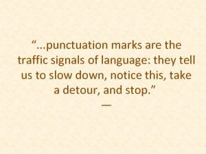 punctuation marks are the traffic signals of language