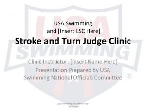USA Swimming and Insert LSC Here Stroke and