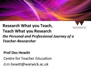 Research What you Teach Teach What you Research