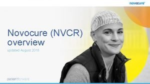Novocure NVCR overview updated August 2018 forwardlooking statements