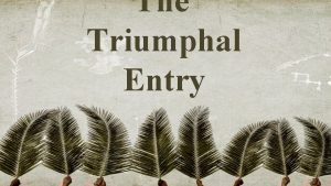 The Triumphal Entry The Triumphal Entry 1 Approaching