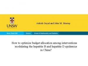 Ashish Goyal and John M Murray How to