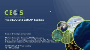 Committee on Earth Observation Satellites Hyper EDU and