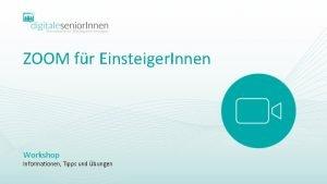 ZOOM fr Einsteiger Innen Workshop Informationen Tipps und