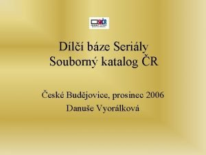 Dl bze Serily Souborn katalog R esk Budjovice