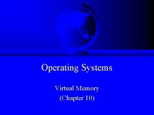 Operating Systems Virtual Memory Chapter 10 Memory Management