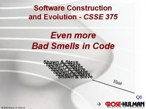 Software Construction and Evolution CSSE 375 Even more