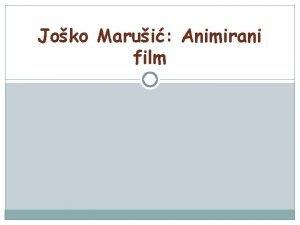 Joko Marui Animirani film animirati animacija animatori lat