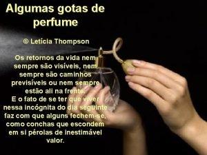 Algumas gotas de perfume Letcia Thompson Os retornos