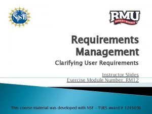 Requirements Management Clarifying User Requirements Instructor Slides Exercise