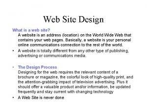 Web Site Design What is a web site