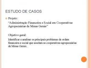 ESTUDO DE CASOS Projeto Administrao Financeira e Social
