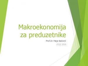 Makroekonomija za preduzetnike Prof Dr Maja Baovi 15