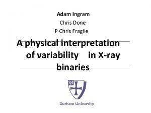 Adam Ingram Chris Done P Chris Fragile A