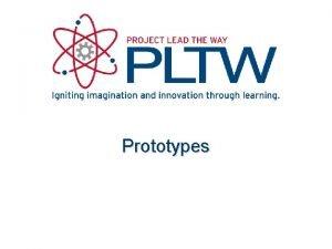 Prototypes Prototypes Why Create a Prototype MockUp Presentation