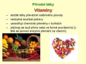 Prodn ltky Vitamny sloit ltky pevn rostlinnho pvody