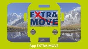 App EXTRA MOVE APP EXTRA MOVE PER IL