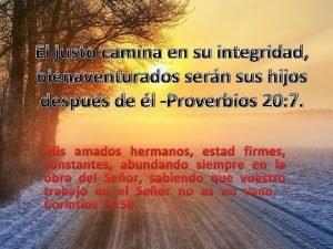 El justo camina en su integridad bienaventurados sern
