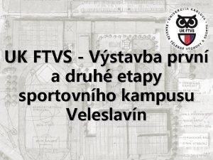 UK FTVS Vstavba prvn a druh etapy sportovnho