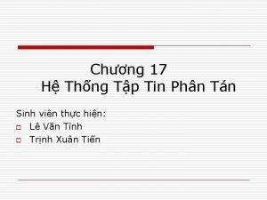 Chng 17 H Thng Tp Tin Phn Tn