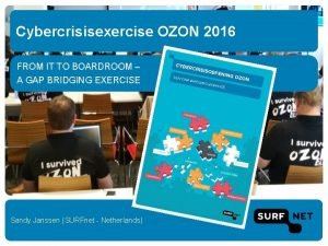 Cybercrisisexercise OZON 2016 FROM IT TO BOARDROOM A