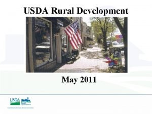 USDA Rural Development May 2011 USDA RD Our