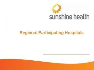 Regional Participating Hospitals Hospitals in Region 2 Facility