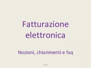Fatturazione elettronica Nozioni chiarimenti e faq Nozioni 1