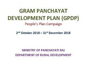 GRAM PANCHAYAT DEVELOPMENT PLAN GPDP Peoples Plan Campaign